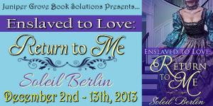 Enslaved to Love Return to Me Banner