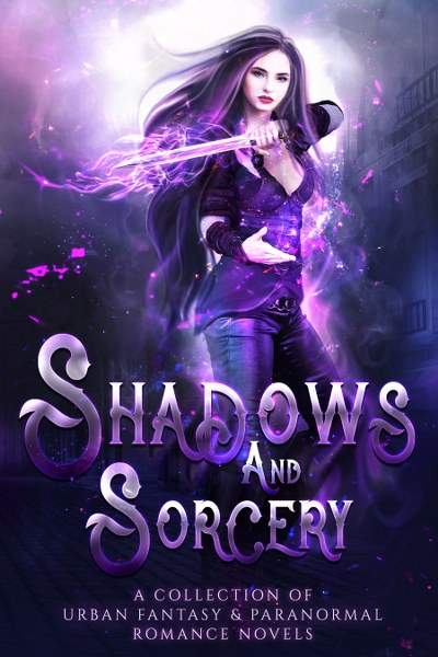 Shadows and Sorcery.Urban Fantasy and Paranormal Romance.2D_400x600